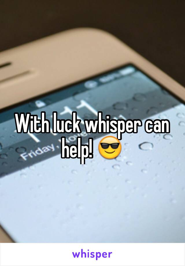 With luck whisper can help! 😎