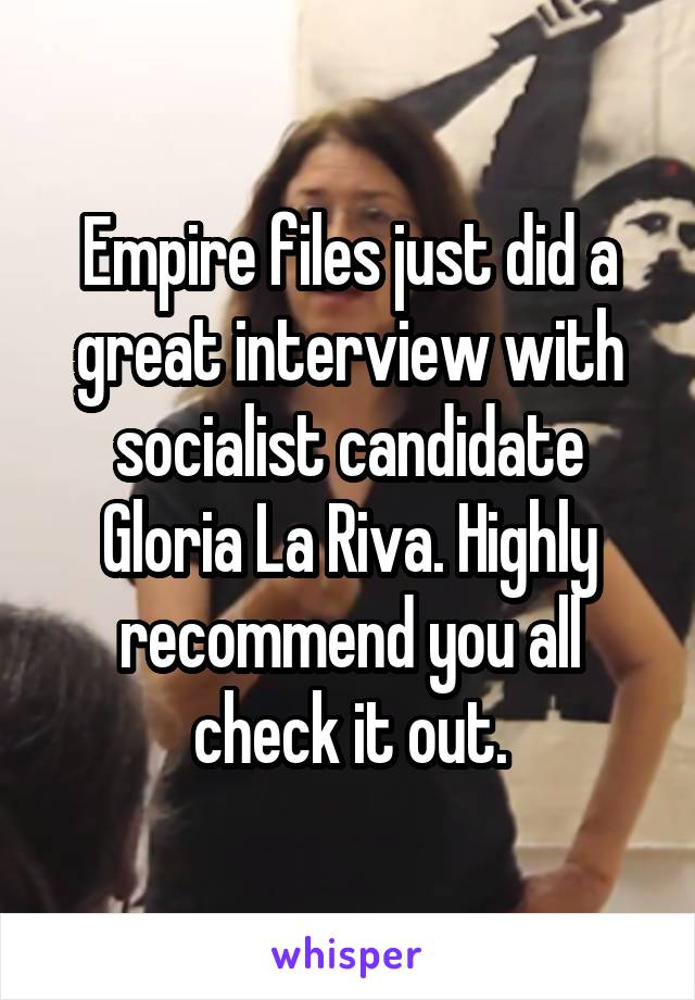 Empire files just did a great interview with socialist candidate Gloria La Riva. Highly recommend you all check it out.