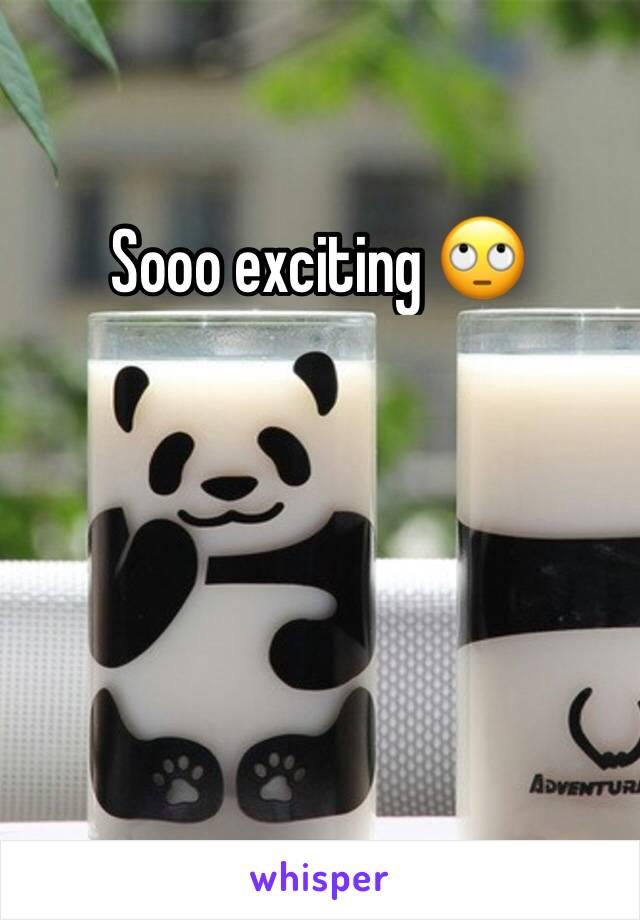 Sooo exciting 🙄