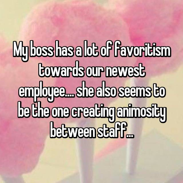 23 employees talk about favoritism in the workplace