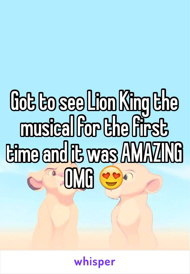 Got to see Lion King the musical for the first time and it was AMAZING OMG 😍
