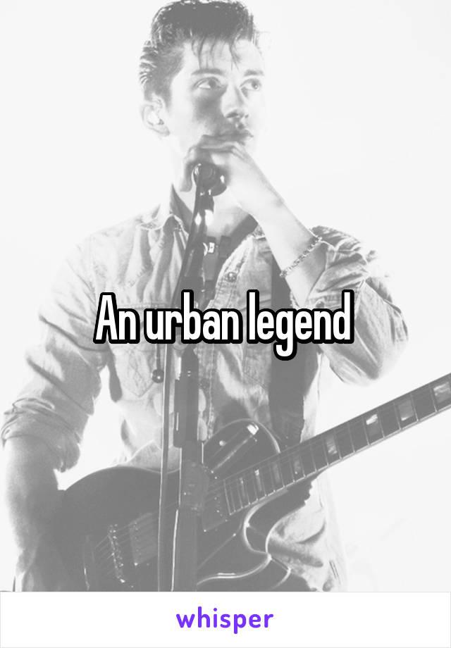An urban legend