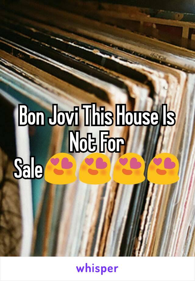 Bon Jovi This House Is Not For Sale😍😍😍😍