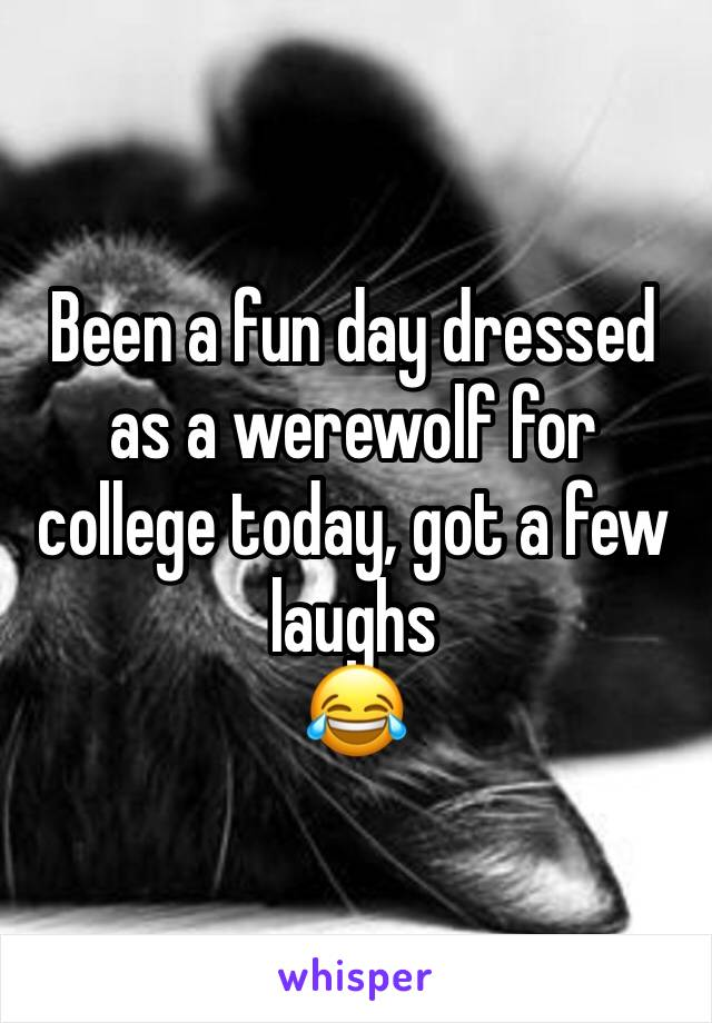 Been a fun day dressed as a werewolf for college today, got a few laughs  😂
