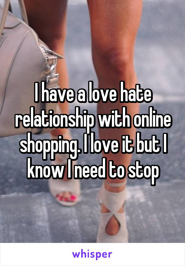 I have a love hate relationship with online shopping. I love it but I know I need to stop