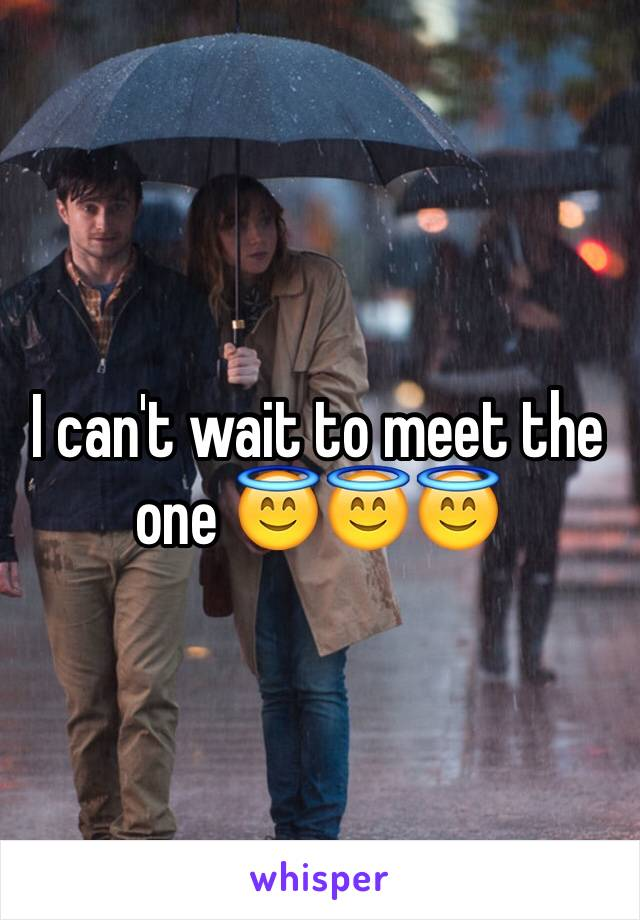 I can't wait to meet the one 😇😇😇