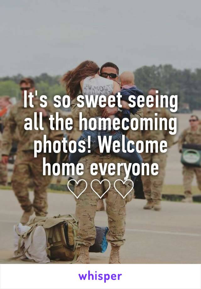 It's so sweet seeing all the homecoming photos! Welcome home everyone ♡♡♡