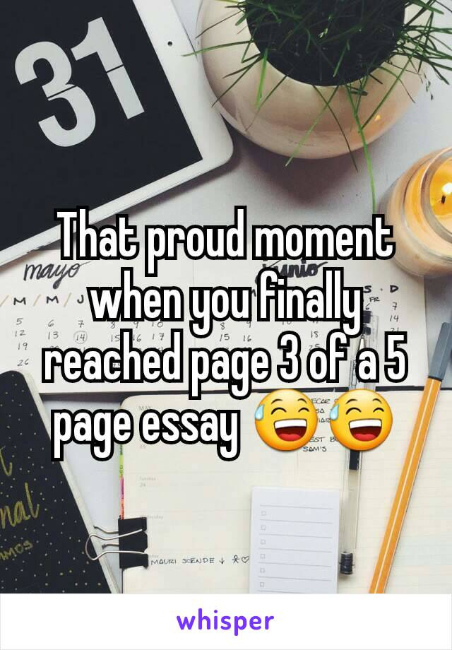 That proud moment when you finally reached page 3 of a 5 page essay 😅😅