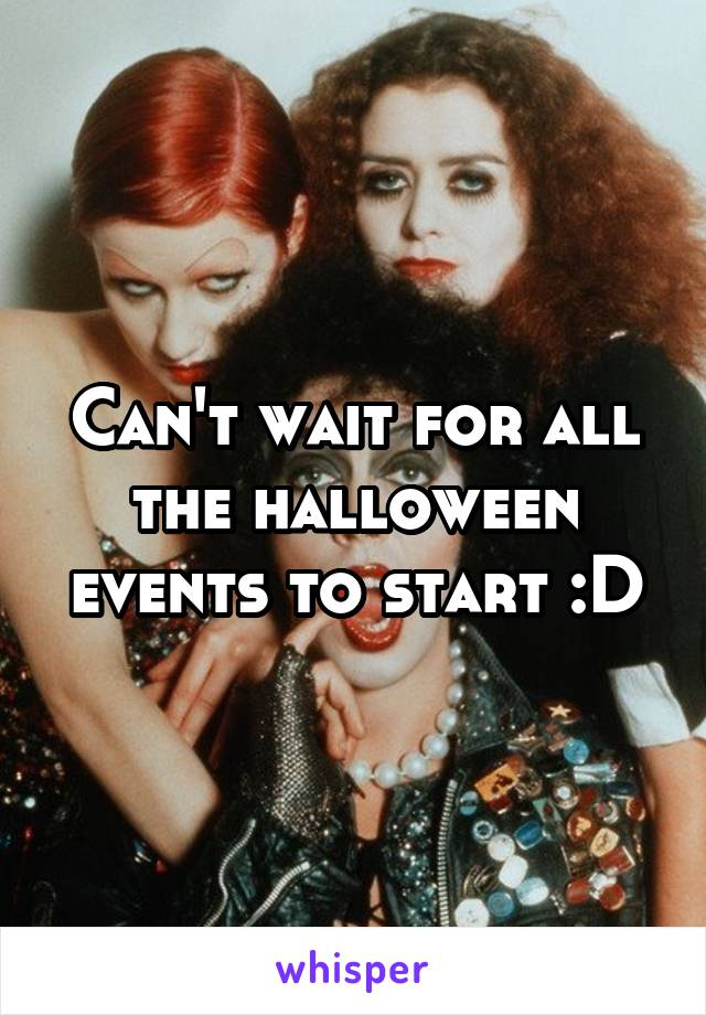 Can't wait for all the halloween events to start :D
