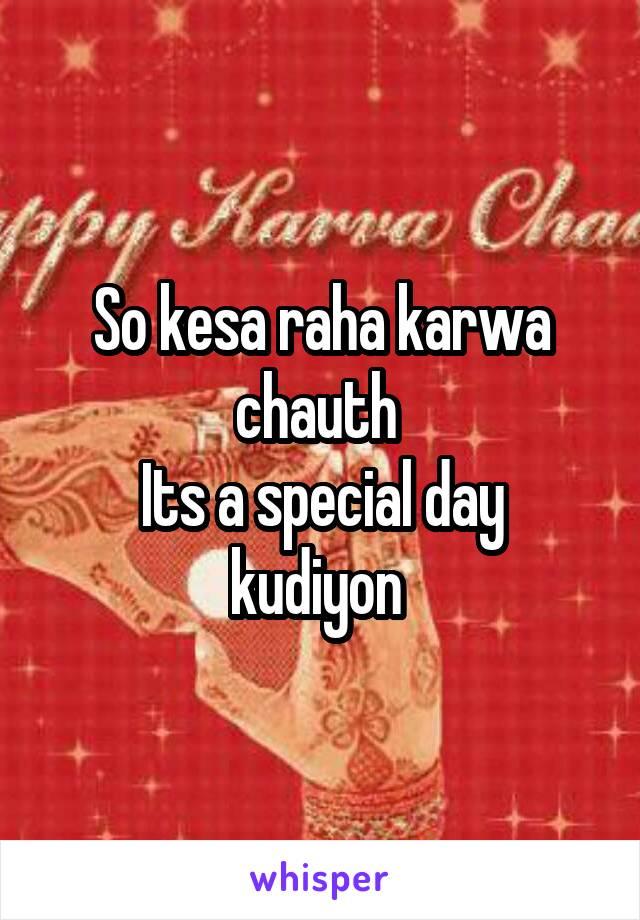 So kesa raha karwa chauth  Its a special day kudiyon