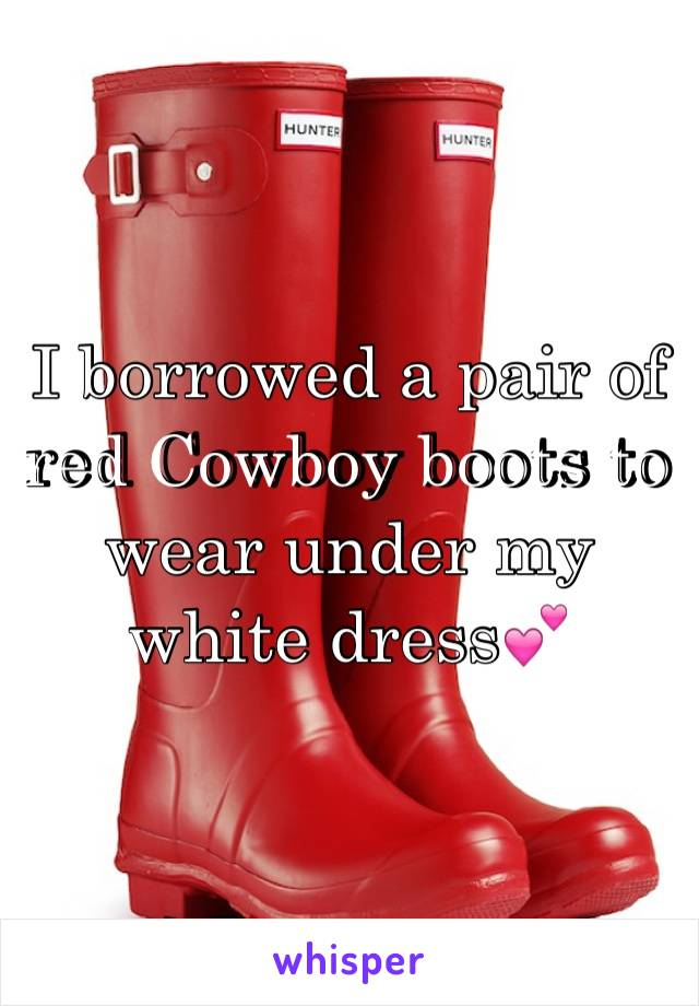 I borrowed a pair of red Cowboy boots to wear under my white dress💕