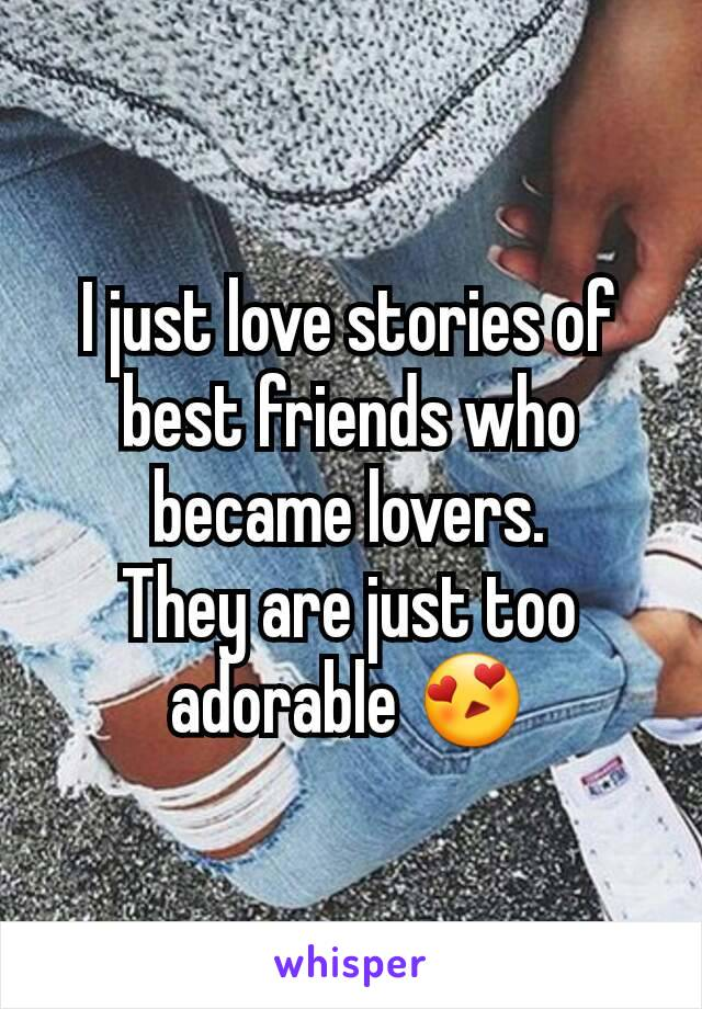 I just love stories of best friends who became lovers. They are just too adorable 😍