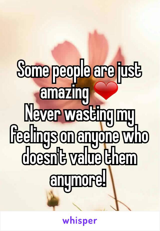 Some people are just amazing ❤ Never wasting my feelings on anyone who doesn't value them anymore!