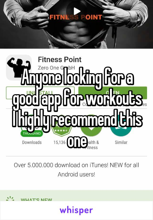 Anyone looking for a good app for workouts I highly recommend this one