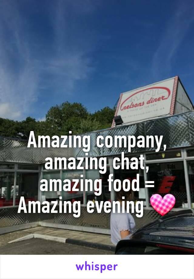 Amazing company, amazing chat, amazing food = Amazing evening 💟