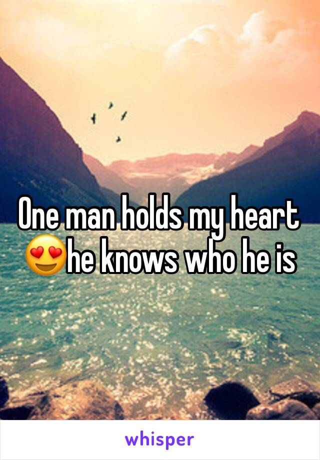 One man holds my heart 😍he knows who he is