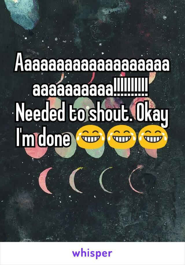 Aaaaaaaaaaaaaaaaaaaaaaaaaaaaa!!!!!!!!!!  Needed to shout. Okay I'm done 😂😂😂