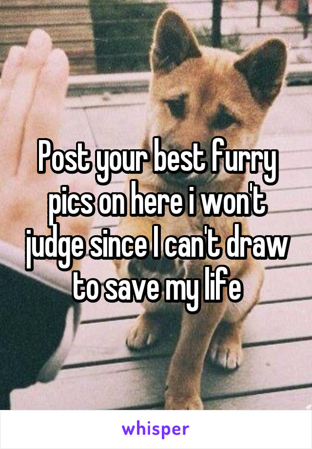 Post your best furry pics on here i won't judge since I can't draw to save my life