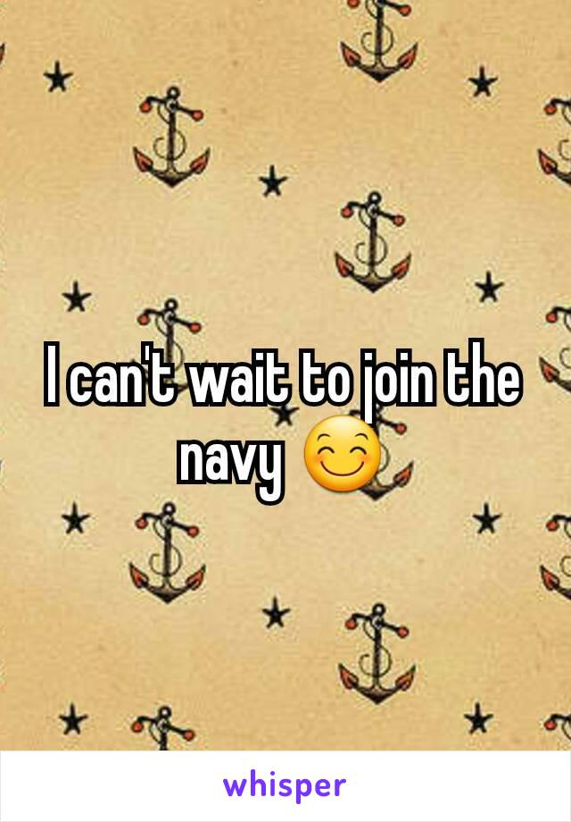 I can't wait to join the navy 😊