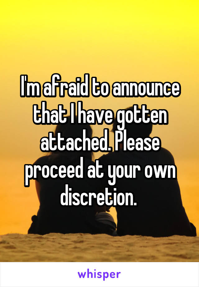 I'm afraid to announce that I have gotten attached. Please proceed at your own discretion.