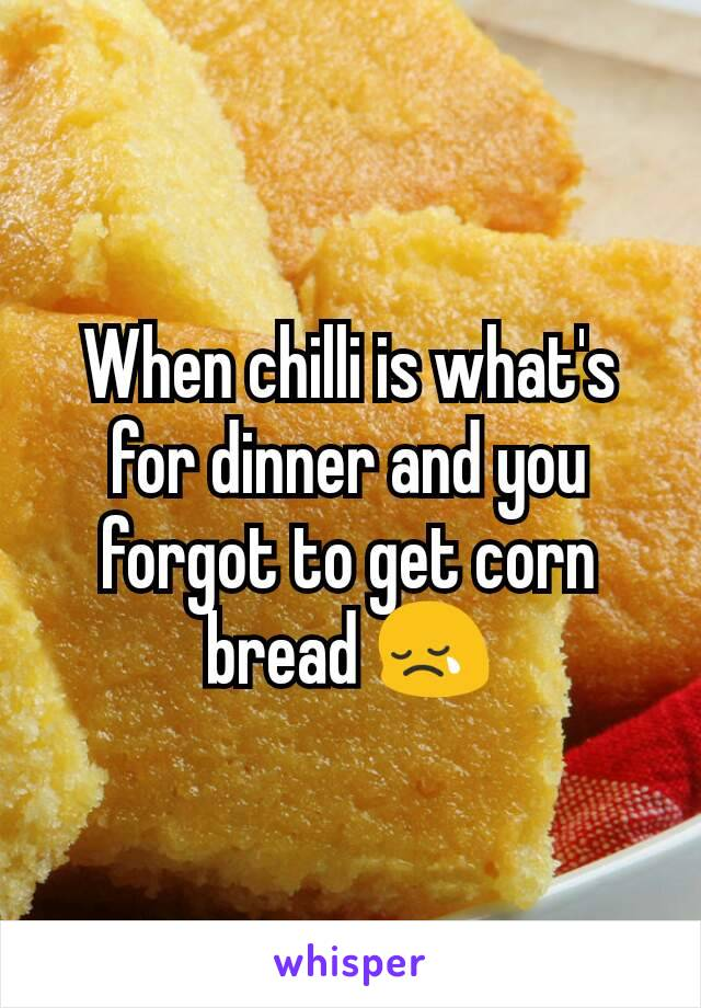 When chilli is what's for dinner and you forgot to get corn bread 😢