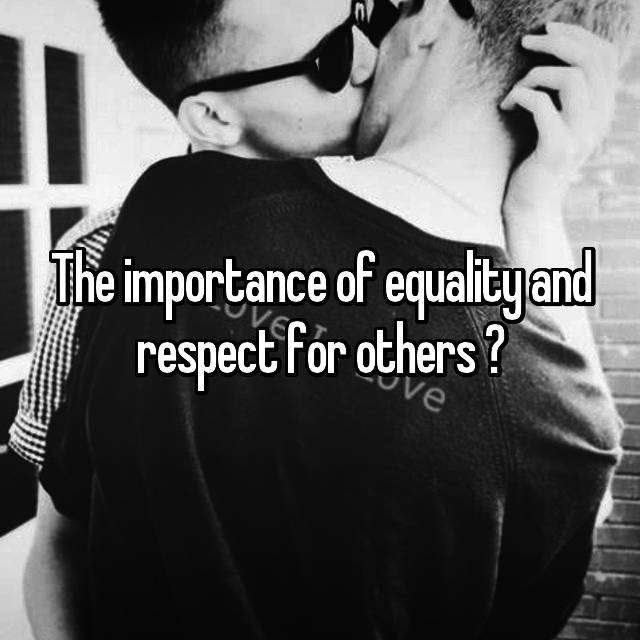 The importance of equality and respect for others ✊🏼