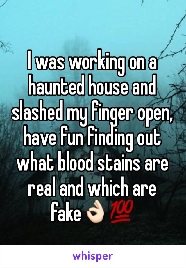 I was working on a haunted house and slashed my finger open, have fun finding out what blood stains are real and which are fake👌🏻💯