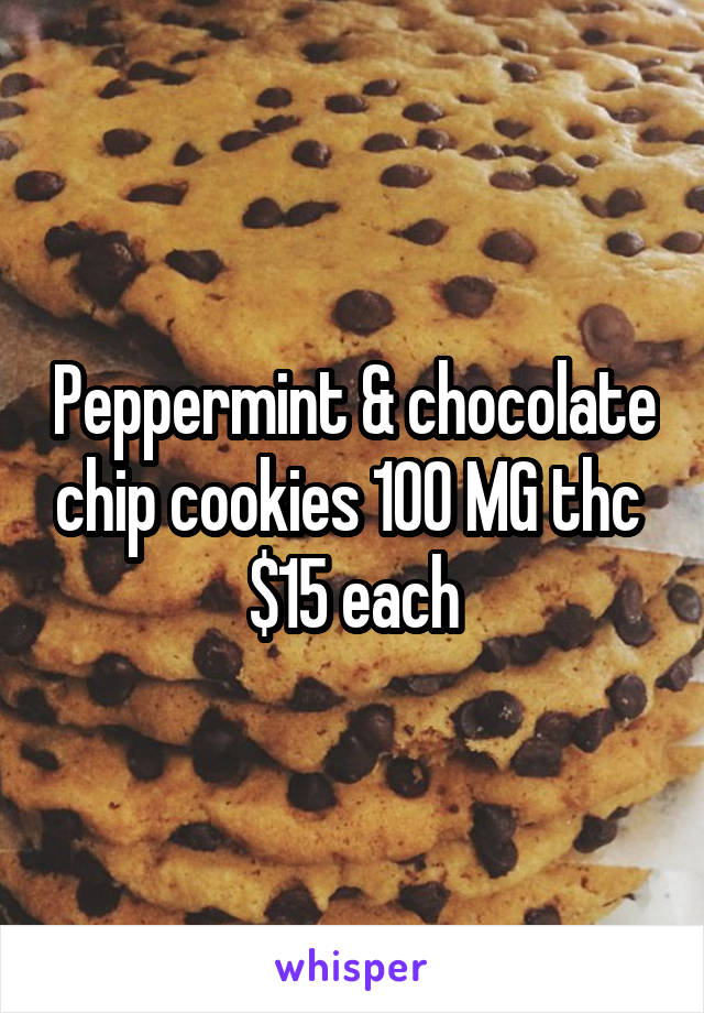 Peppermint & chocolate chip cookies 100 MG thc  $15 each