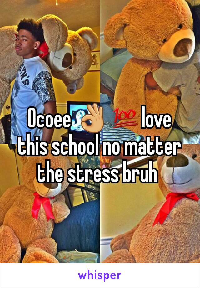 Ocoee 👌💯love this school no matter the stress bruh