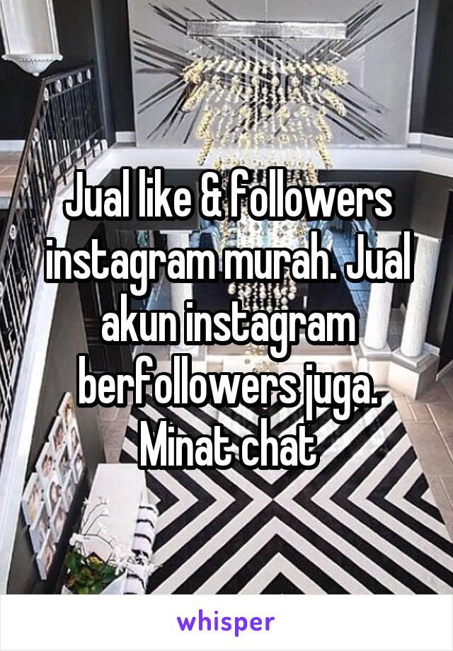 Jual like & followers instagram murah. Jual akun instagram berfollowers juga. Minat chat