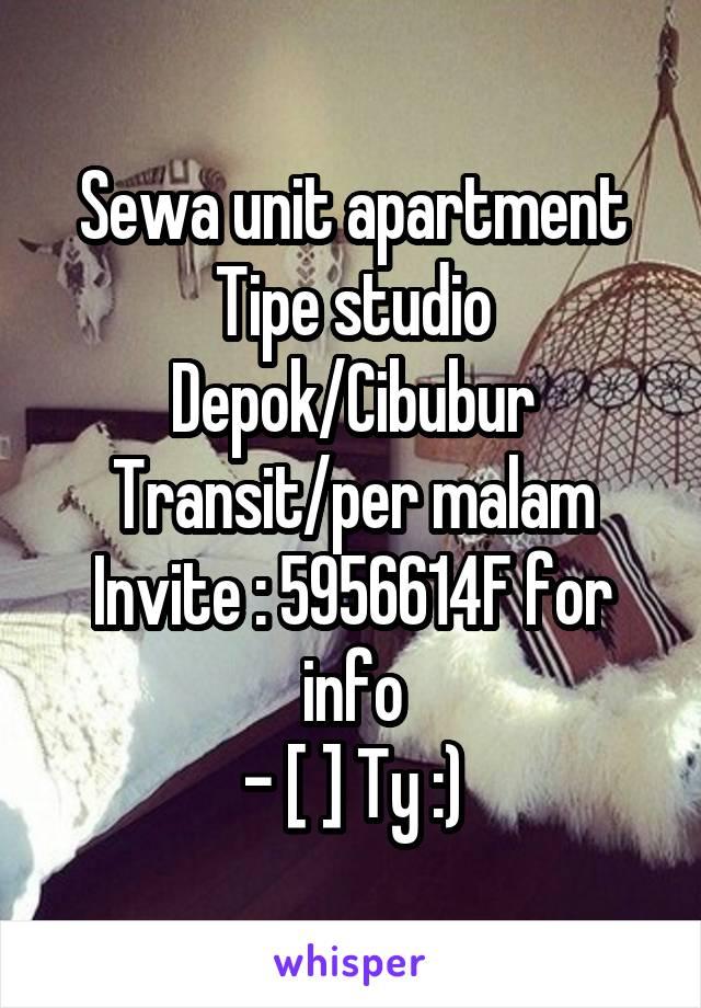 Sewa unit apartment Tipe studio Depok/Cibubur Transit/per malam Invite : 5956614F for info - [ ] Ty :)