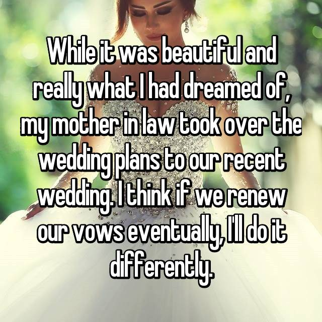 While it was beautiful and really what I had dreamed of, my mother in law took over the wedding plans to our recent wedding. I think if we renew our vows eventually, I'll do it differently.