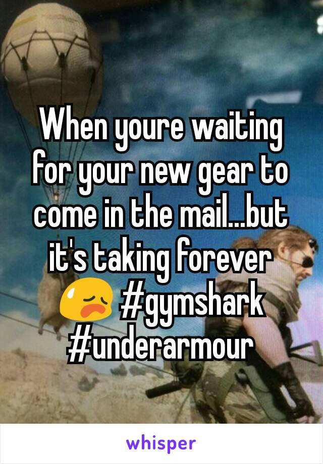 When youre waiting for your new gear to come in the mail...but it's taking forever 😥 #gymshark #underarmour