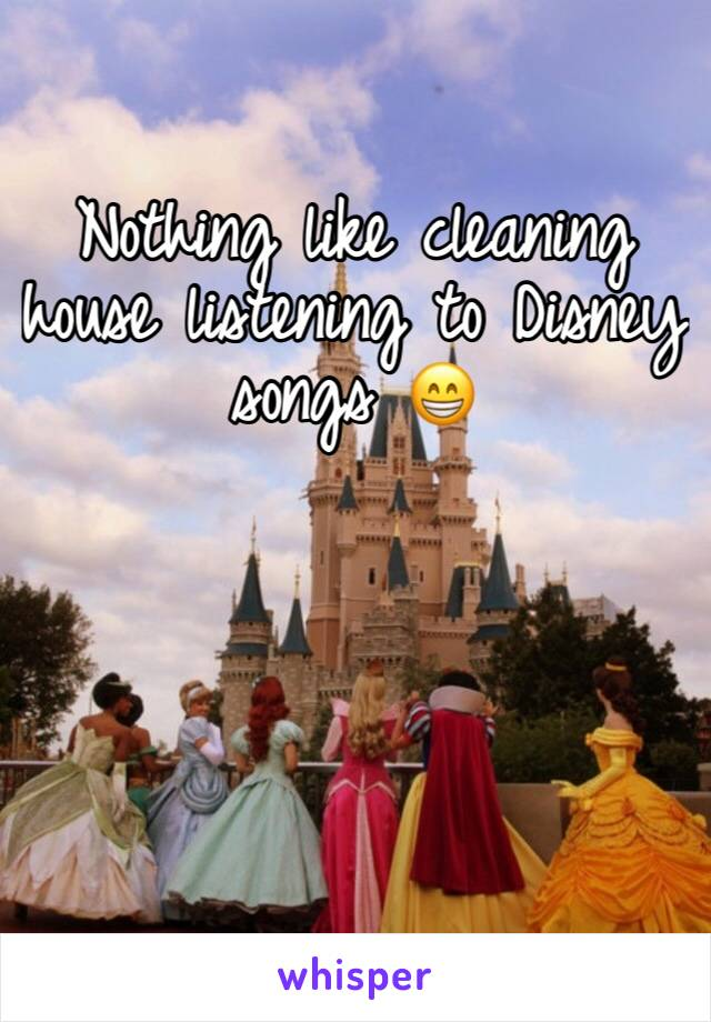 Nothing like cleaning house listening to Disney songs 😁