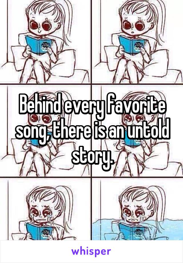Behind every favorite song, there is an untold story.