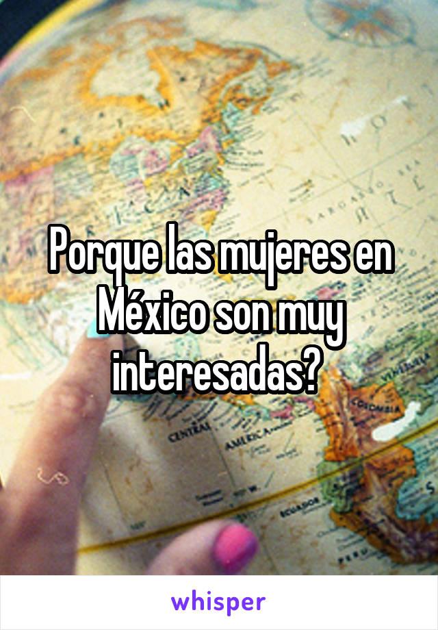 Porque las mujeres en México son muy interesadas?