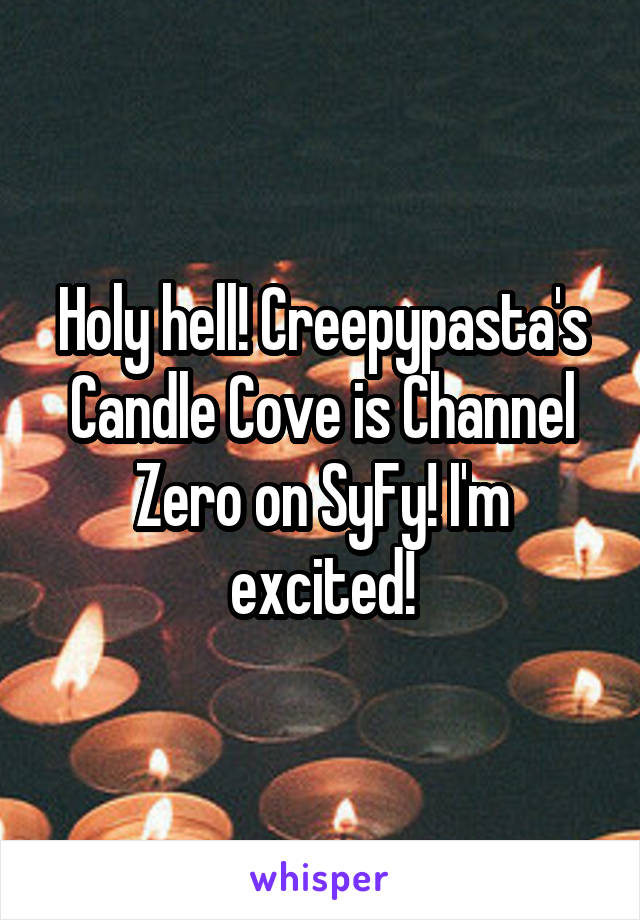 Holy hell! Creepypasta's Candle Cove is Channel Zero on SyFy! I'm excited!