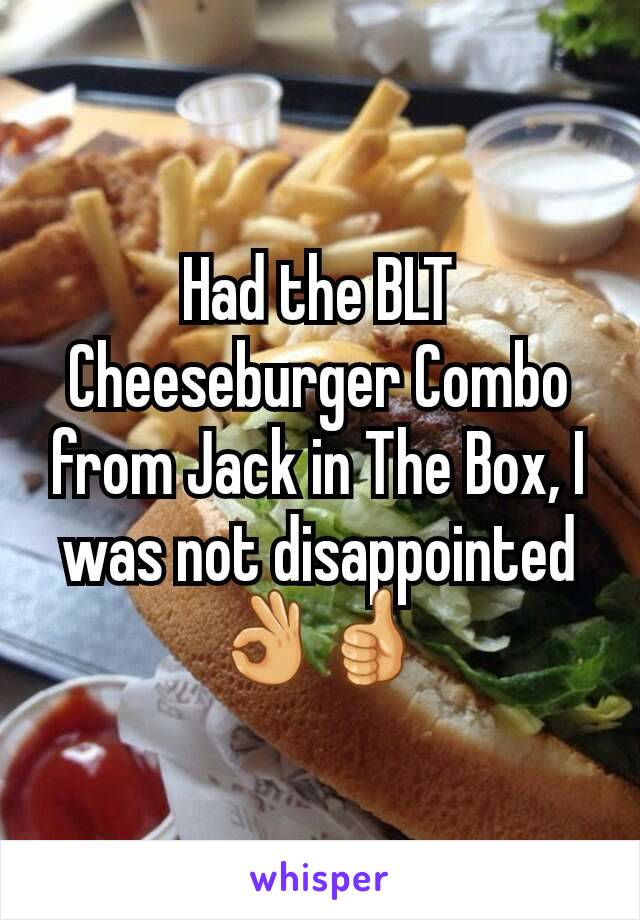 Had the BLT Cheeseburger Combo from Jack in The Box, I was not disappointed 👌👍