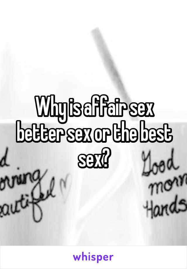 Is affair sex better