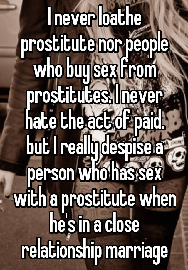 Really. prostitute sex instead of relationship