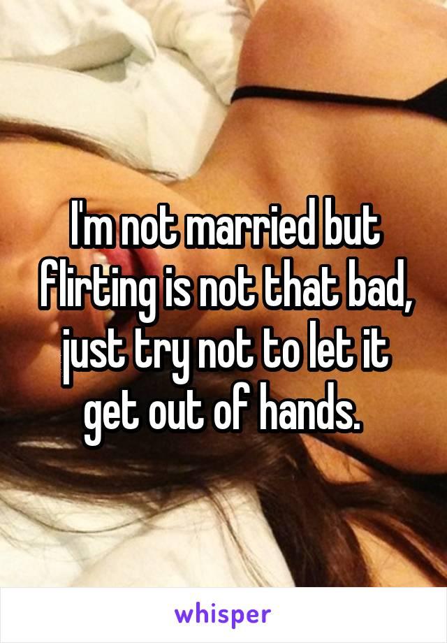 married but flirting