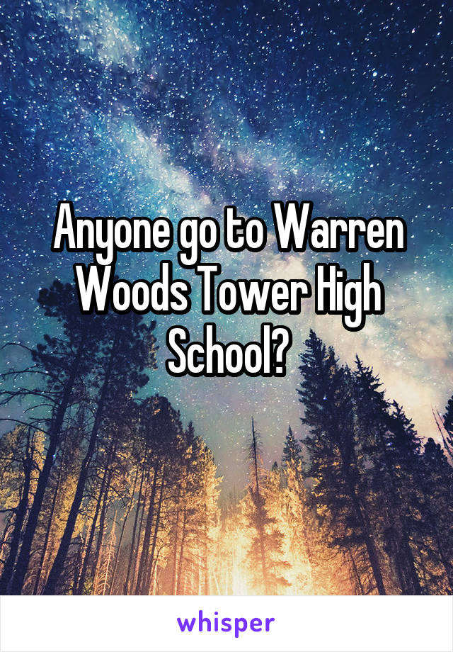 Anyone go to Warren Woods Tower High School?