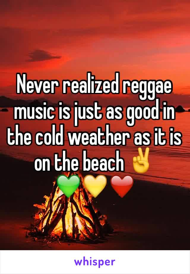 Never realized reggae music is just as good in the cold weather as it is on the beach ✌️️      💚💛❤️