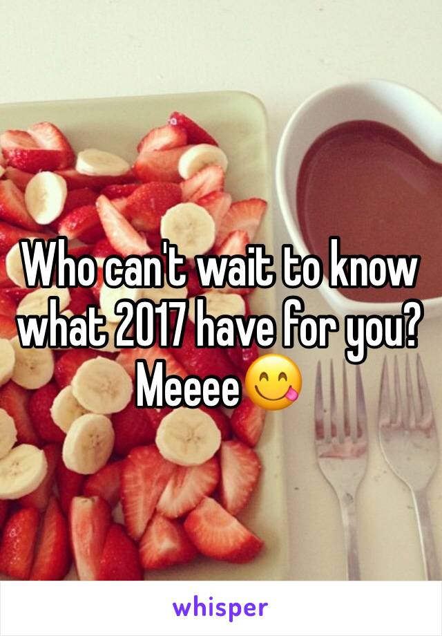 Who can't wait to know what 2017 have for you? Meeee😋
