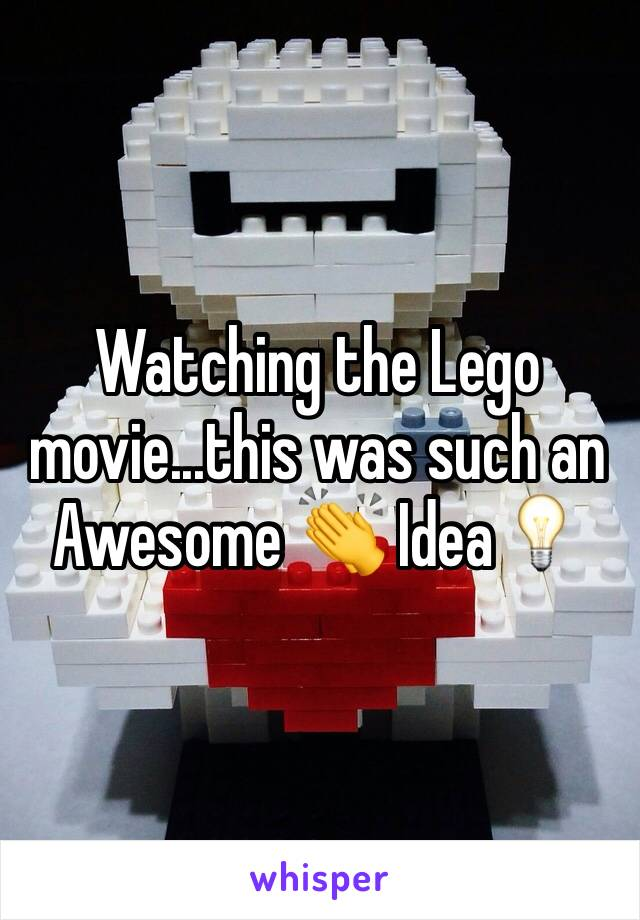 Watching the Lego movie...this was such an Awesome 👏 Idea💡