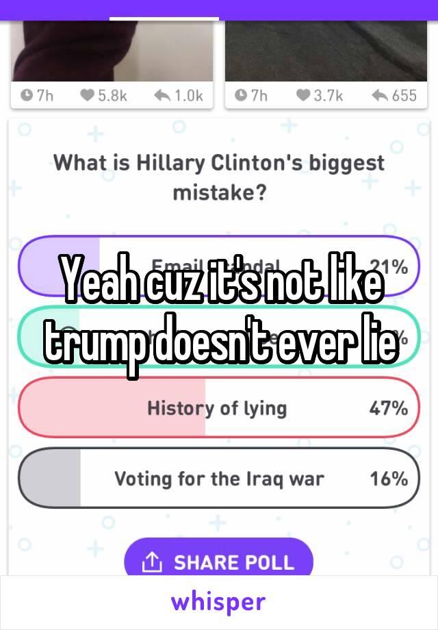 Yeah cuz it's not like trump doesn't ever lie