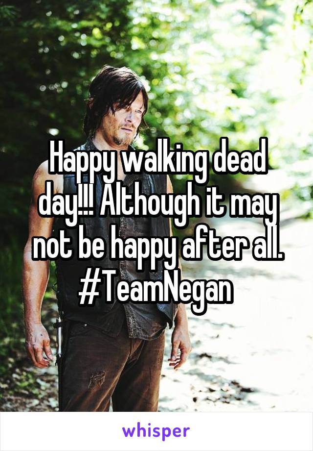Happy walking dead day!!! Although it may not be happy after all. #TeamNegan
