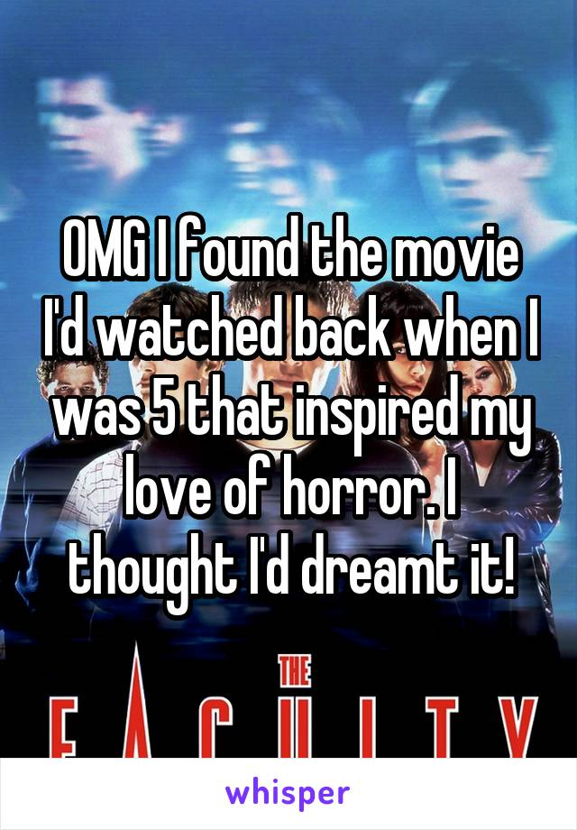 OMG I found the movie I'd watched back when I was 5 that inspired my love of horror. I thought I'd dreamt it!