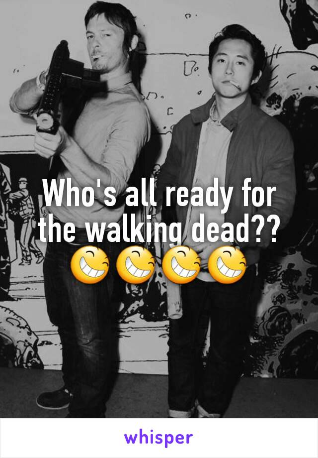 Who's all ready for the walking dead?? 😆😆😆😆