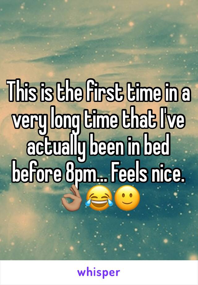 This is the first time in a very long time that I've actually been in bed before 8pm... Feels nice. 👌🏽😂🙂